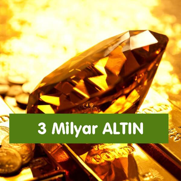 3 Milyar Altın